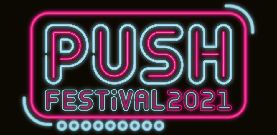 Pink and blue neon-style lettering : Push Festival 2021