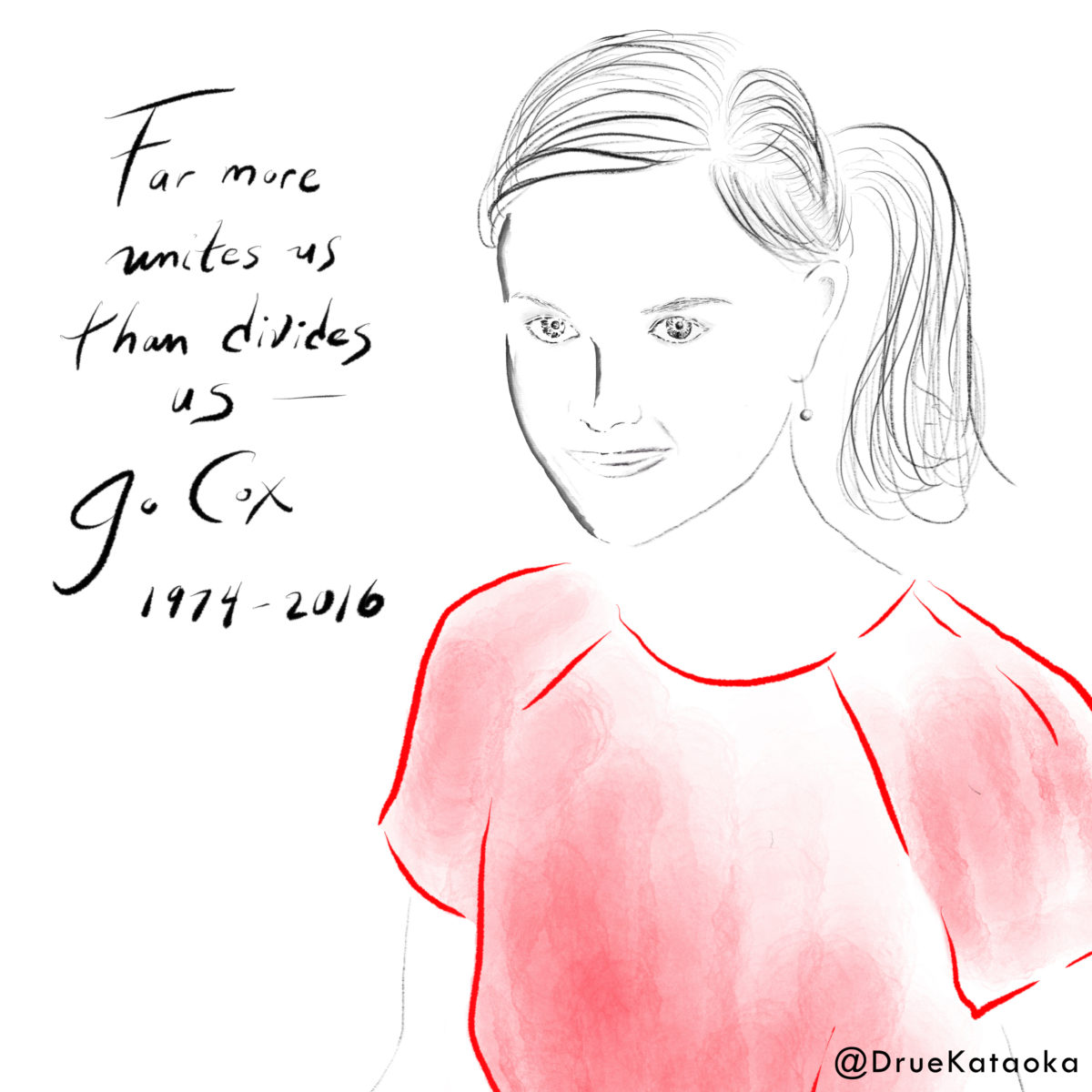 """A drawing of Jo Cox with the words, """"Far more unites us than divides us"""" - Jo Cox 1974-2016."""